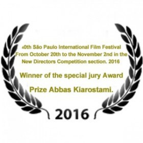 40th São Paulo International Film Festival From October 20th to the November 2nd in the New Directors Competition section. 2016 - Winner of the special jury Award named Prize Abbas Kiarostami. As the jury said, the prize is awarded to films that narrate classic stories in a new experimental form.