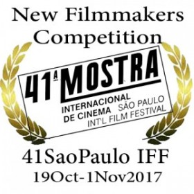•41th São Paulo IFF -  from 19th October  to 1nd November 2017 in São Paulo, Brazil,in  the New Filmmakers Competition section